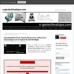 Chauffagiste02-Tracer l'épure précise de la cuillère acier (dessautage) avec le logiciel de CAO DrafSight
