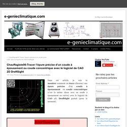 Chauffagiste06-Tracer l'épure précise d'un coude à épousement ou coude concentrique avec le logiciel de CAO 2D DraftSight