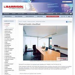 Plafond tendu chauffant rayonnant Barrisol : plafond tendu associé à un chauffage électrique rayonnant