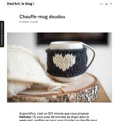 Chauffe-mug doudou – Kesi'Art, le blog !