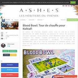 Blood Bowl: Tour de chauffe pour Nafnaf! - Les actualités - Tric Trac