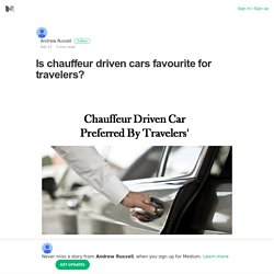 Is chauffeur driven cars favourite for travelers?