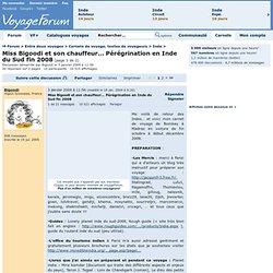 Forum> Entre deux voyages> Carnets de voyage, textes de voyageurs> Inde> Miss Bigoodi et son chauffeur… Pérégrination en Inde du Sud fin 2008