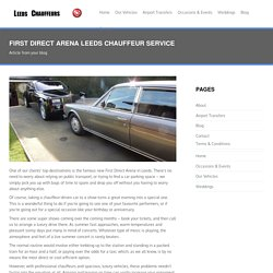 First Direct Arena Chauffeur Service - Leeds Chauffeurs