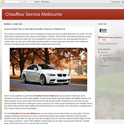 Chauffeur Service Melbourne: Some Simple Tips to Hire Best Chauffeur Service in Melbourne