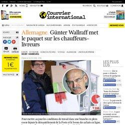 ALLEMAGNE. Günter Wallraff met le paquet sur les chauffeurs-livreurs
