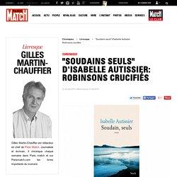 "Gilles Martin-Chauffier - ""Soudains seuls"" d'Isabelle Autissier: Robinsons crucifiés"