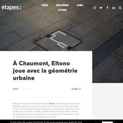 À Chaumont, Eltono joue avec la géométrie urbaine