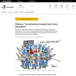 """Chaunu: """"La caricature ne peut tenir sans éducation"""""""