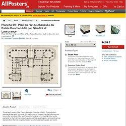 Planche 99 : Plan du rez-de-chaussée du Palais Bourbon bâti par Giardini et Lassurance Giclee Print by Jacques-François Blondel - by AllPosters.ie