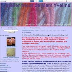 XV - Chaussettes. Tricot à 5 aiguilles ou aiguille circulaire. Modèle gratuit. - L'atelier tricot de Mam' Yveline.