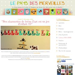 °°Des chaussettes de lutins (l'art est un jeu d'enfant #2)°° - Le pays des merveilles.com