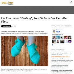 "Les chaussons ""Fantasy"""