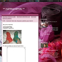 TUTO : Comment faire des chaussons (adulte) pour dormir - Le blog de faitenchiffon.over-blog.com