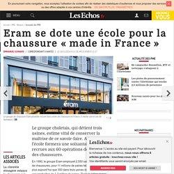 Eram se dote une école pour la chaussure «made in France», Actualité des PME