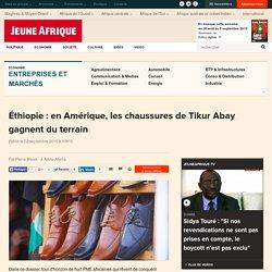 Éthiopie : en Amérique, les chaussures de Tikur Abay gagnent du terrain