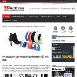 Des chaussures personnalisées par impression 3D chez Eram
