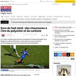 Euro de foot 2016 : des chaussures à l'ère du polyester et du carbone