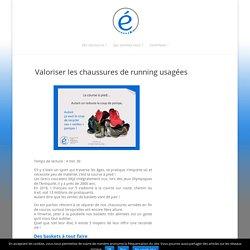 Valoriser les chaussures de running usagées - des raccourcis éclairés...