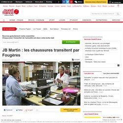 JB Martin: les chaussures transitent par Fougères