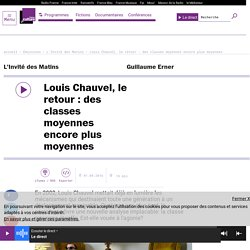 Louis Chauvel, le retour : des classes moyennes encore plus moyennes