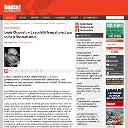 Louis Chauvel : « La société française est une usine à frustrations » - Conflit de générations