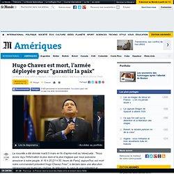 """Hugo Chavez est mort, l'armée déployée pour """"garantir la paix"""""""