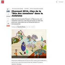"""Chavouot 2012, rites de la """"fête des semaines"""" dans le Judaïsme"""