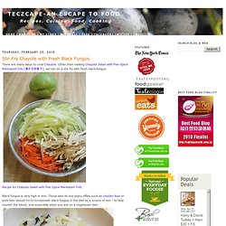 Stir-Fry Chayote with Fresh Black Fungus ~ Teczcape-An Escape to Food