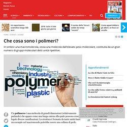 Che cosa sono i polimeri?