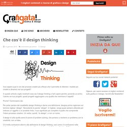Che cos'è il design thinking - Grafigata!