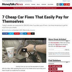 7 Cheap Car Fixes That Easily Pay for Themselves