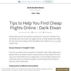 Tips to Help You Find Cheap Flights Online : Darik Elwan – Darik Ibrahim Elwan