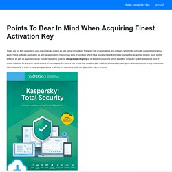 Points To Bear In Mind When Acquiring Finest Activation Key
