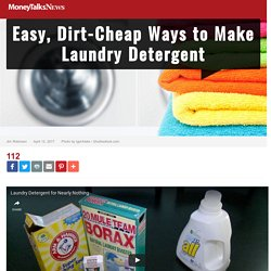 Easy, Dirt-Cheap Ways to Make Laundry Detergent