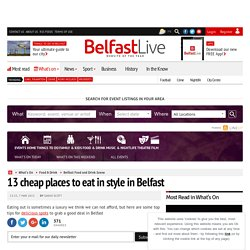 13 cheap places to eat in style in Belfast