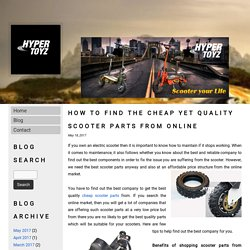 How to find the cheap yet quality scooter parts from online