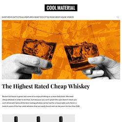 Cheap Whiskey: Which are the Best?
