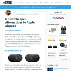 6 Best Cheaper Alternatives to Apple Airpods - HariDiary