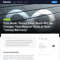 "Elon Musk: Tesla's Solar Roofs Will Be Cheaper Than Regular Roofs & Have ""Infinity Warranty"""