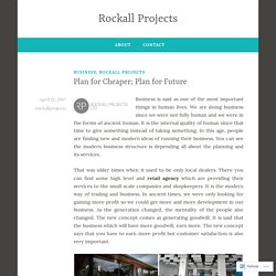 Plan for Cheaper; Plan for Future – Rockall Projects