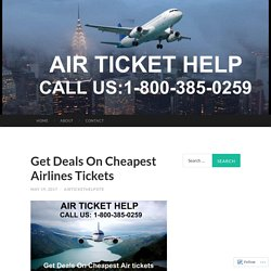 Get Deals On Cheapest Airlines Tickets