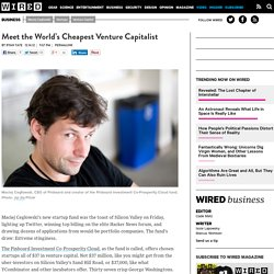 Meet the World's Cheapest Venture Capitalist | Wired Business