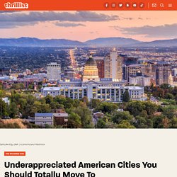 Cheapest Cities to Live in Still Under the Radar - Thrillist