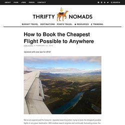 How to Book the Cheapest Flight Possible to Anywhere - Thrifty Nomads