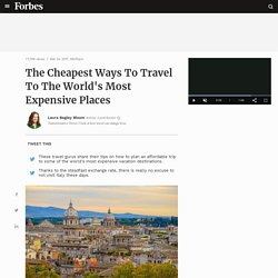 The Cheapest Ways To Travel To The World's Most Expensive Places