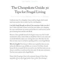 The Cheapskate Guide: 50 Tips for Frugal Living | zen habits