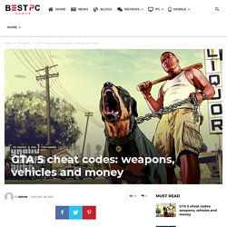 GTA 5 cheat codes: weapons, vehicles and money
