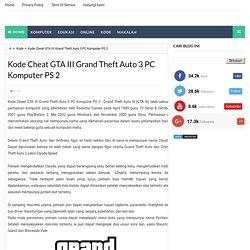 Kode Cheat GTA III Grand Theft Auto 3 PC Komputer PS 2