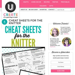 Cheat Sheets for the Knitter - U Create